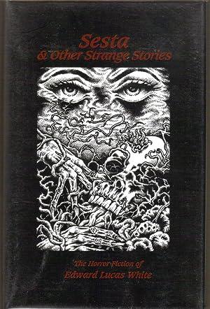 Sesta and Other Strange Stories: White, Edward Lucas