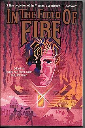 In the Field of Fire: Dann, Jeanne Van Buren and Dann, Jack; eds.