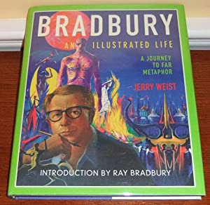 Bradbury, An Illustrated Life: A Journey to Far Metaphor: Weist, Jerry