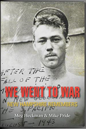 We Went to War: New Hampshire Remembers: Heckman, meg abd Pride, Mike