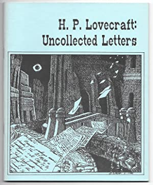 H. P. Lovecraft: Uncollected Letters: Lovecraft, H. P.