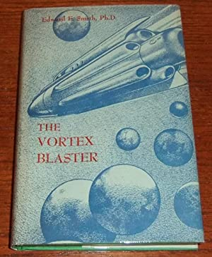 The Vortex Blaster: Smith, Edward E.