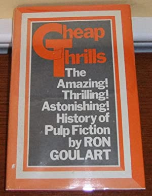 Cheap Thrills: An Informal History of the Pulp Magazines: Goulart, Ron