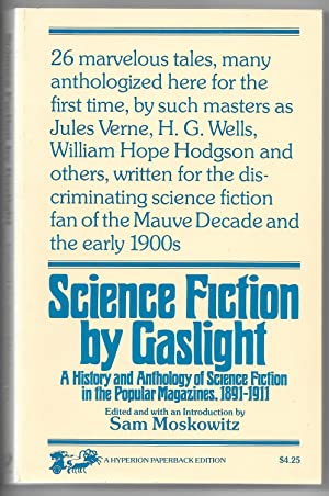 Science Fiction by Gaslight: A History and Anthology of Science Fiction in ther Popular Magazines, ...