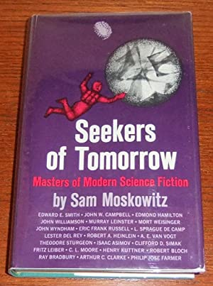 Seekers of Tomorrow: Masters of Modern Science Fiction: Moskowitz, Sam