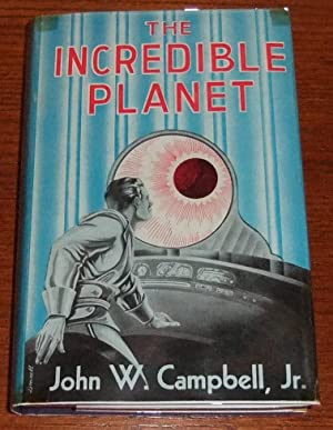 The Incredible Planet: Campbell, John W.