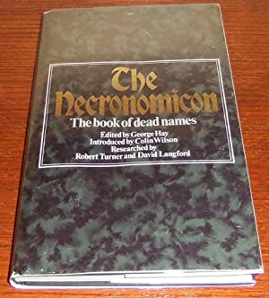 The Necronomicon: The Book of Dead Names: Hay, George; ed.