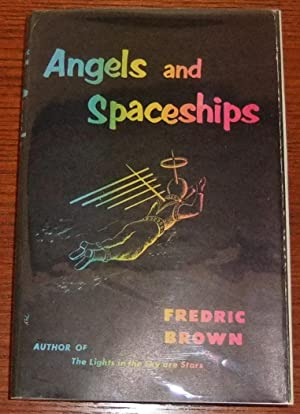 Angels and Spaceships: Brown, Fredric