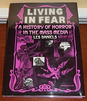 Living in Fear: A History of Horror in the Mass Media: Daniels, Les