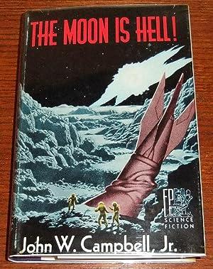 Moon Is Hell!: Campbell, John W., Jr.