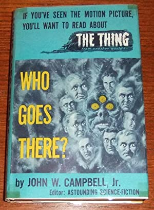 Who Goes There?: Campbell, John W., Jr.