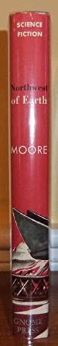 Northwest of Earth: Moore, C. L.