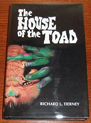 The House of the Toad: Tierney, Richard L.