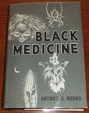 Black Medicine: Burks, Arthur J.