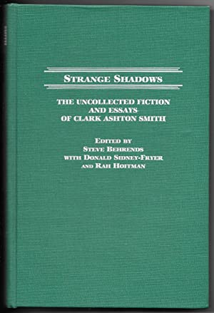 Strange Shadows: The Uncollected Fiction and Essays: Smith, Clark Ashton