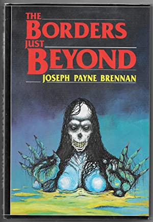The Borders Just Beyond: Brennan, Joseph Payne