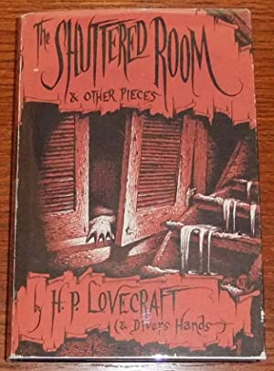 The Shuttered Room and Other Pieces: Lovecraft, H. P.