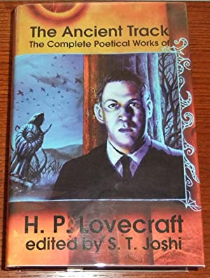 The Ancient Track: The Complete Poetical Works: Lovecraft, H. P.,