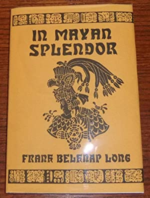 In Mayan Splendor: Long, Frank Belknap