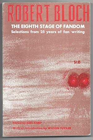 The Eighth Stage of Fandom: Selections From 25 Years of Fan Writiing.: Bloch, Robert