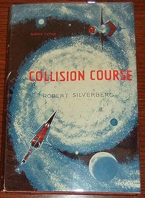 Collision Course: Silverberg, Robert