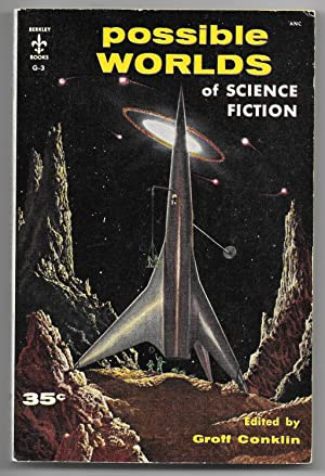 Possible Worlds of Science Fiction: Conklin, Groff; ed.