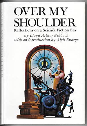 Over My Shoulder: Reflections on a Science Fiction Era: Eshbach, Lloyd