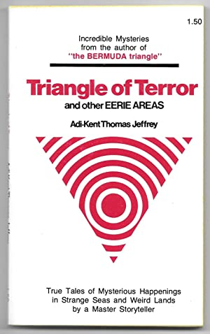 Triangle of Terror and Other Eerie Areas: Jeffrey, Adi-Kent Thomas