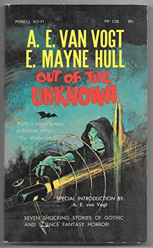 Out of the Unknown: Van Vogt, A. E. & Hull, E. Mayne