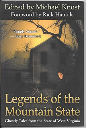 Legends of the Mountain State: Ghostly Tales: Knost, Michael, Ed.