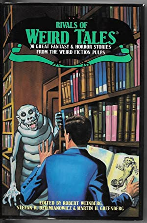 Rivals of Weird Tales: 30 Great Fantasy and Horror Stories from the Weird Fiction Pulps