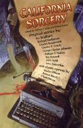 California Sorcery: A Group Celebration: Nolan, William F., and Schafer, William K., eds.