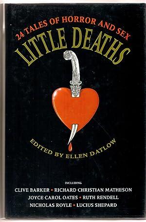 Little Deaths : Twenty-Four Tales of Horror and Sex: Datlow, Ellen, ed.
