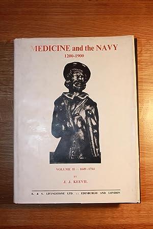 Medicine and the Navy 1200-1900 Volume II: Keevil, J.J.