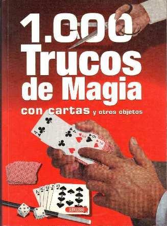 1000 trucos de magia con cartas y otros objetos: Oviedo-Deckname, Sebastián; Suena, Dionisio