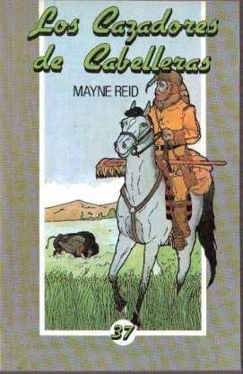 Los cazadores de cabelleras - Reid, Mayne