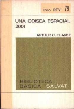 2001 una odisea espacial: Clarke, Arthur C: