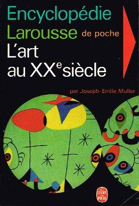 Encyclopedie Larousse de poche L'art au XX siecle