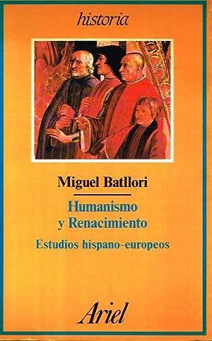 Humanismo y Renacimiento. Estudios hispano-europeos: Batllori, Miguel