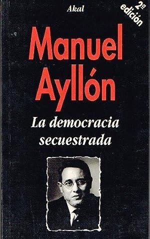La democracia secuestrada: Ayllón, Manuel