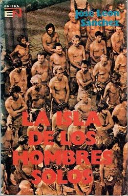 La isla de los hombres solos: Leon Sanchez, Jose