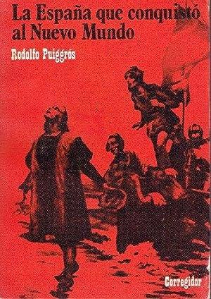 La España que conquistó al Nuevo Mundo: Puiggros, Rodolfo