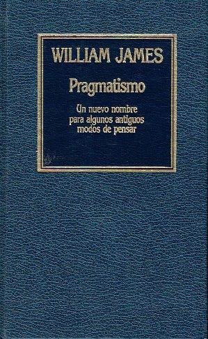 Pragmatismo. un nuevo nombre para algunos antiguos: William James