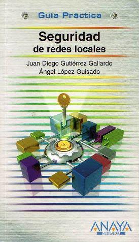 Seguridad de redes locales: Gutierrez Gallardo, Juan