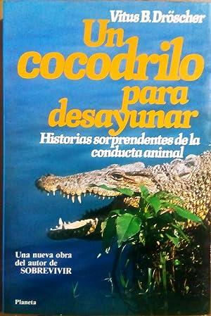 Un cocodrilo para desayunar: Dröscher, Vitus B