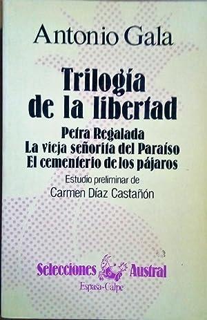 Trilogía de la libertad. Petra regalada. La: Gala, Antonio
