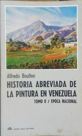 HISTORIA ABREVIADA DE LA PINTURA EN VENEZUELA.: BOULTON, ALFREDO