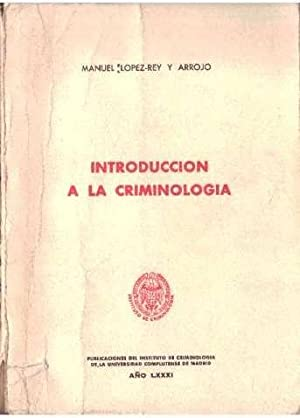 Introducción a la criminología: Lopez-Rey y Arrojo,