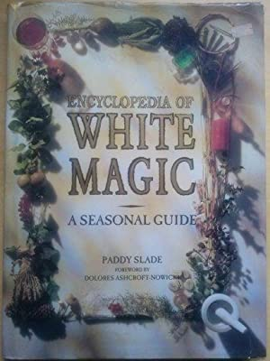 Encyclopedia of white magic. A seasonal guide.