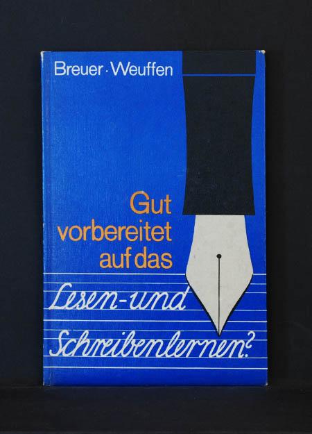 Gut vorbereitet auf das Lesen- und Schreibenlernen?;: Helmut Breuer, Maria